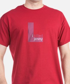 I Killed Jenny The L Word T-Shirt
