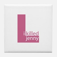 I Killed Jenny The L Word Tile Coaster