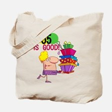 55 is Good Tote Bag