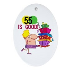 55 is Good Oval Ornament