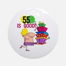 55 is Good Ornament (Round)