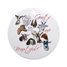 Goats are Beautiful Ornament (Round)