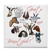 Goats are Beautiful Tile Coaster