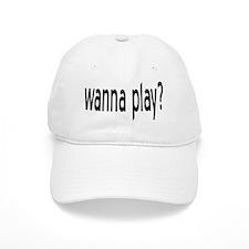 wanna play? Baseball Baseball Cap