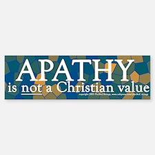 Apathy Is Not a Christian Value Bumper Bumper Bumper Sticker