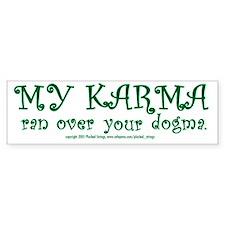My Karma Ran Over Your Dogma Bumper Bumper Sticker