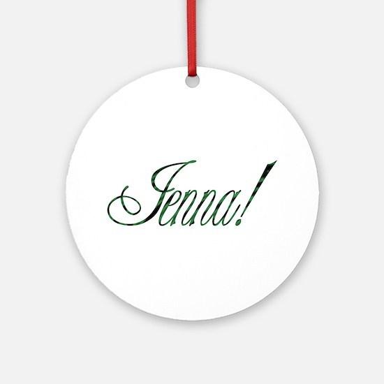 Jenna! Design #35 Ornament (Round)