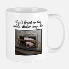 Don't Breed or Buy Mug