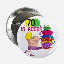 """70 is Good 2.25"""" Button"""