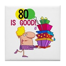 80 is Good Tile Coaster