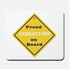 Proud Godmother on Board Mousepad