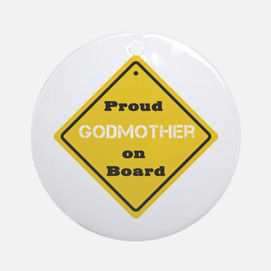Proud Godmother on Board Ornament (Round)