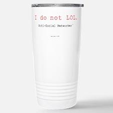 I Do Not LOL. Stainless Steel Travel Mug