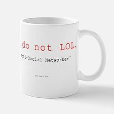 I Do Not LOL. Mug