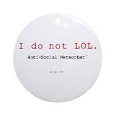 I Do Not LOL. Ornament (Round)