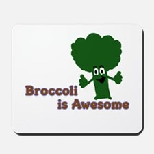 Broccoli is Awesome! Mousepad