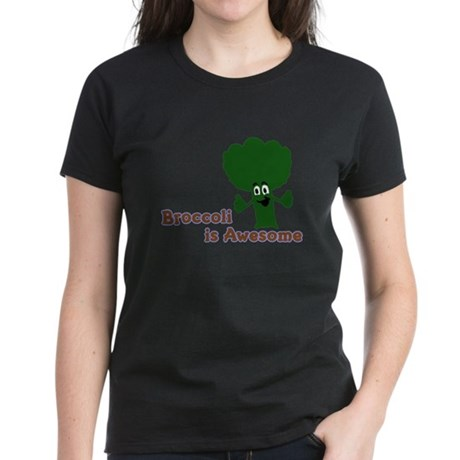 Broccoli is Awesome! Women's Dark T-Shirt