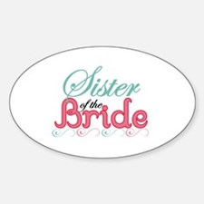 Sister of the Bride Oval Decal