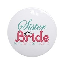 Sister of the Bride Ornament (Round)