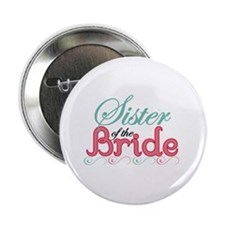 "Sister of the Bride 2.25"" Button"