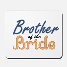Brother of the Bride Mousepad