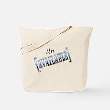 Unavailable Attitude Tote Bag