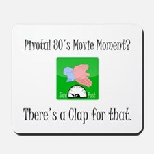 80s Movie Moment? There's a Clap For That Mousepad