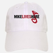 MIKE LIVES HERE Baseball Baseball Cap