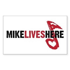 MIKE LIVES HERE Rectangle Decal