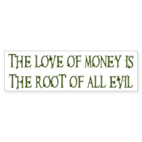 Love of Money Bumper Sticker