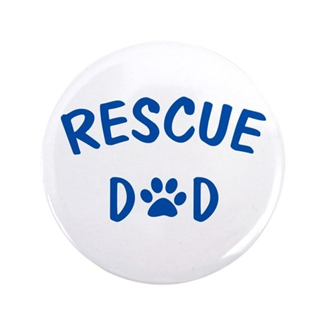 """Rescue Dad 3.5"""" Button (100 pack)"""