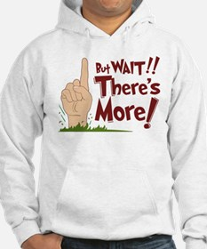 But Wait, There's More Hoodie