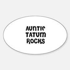 AUNTIE TATUM ROCKS Oval Decal