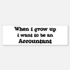 Be An Accountant Bumper Bumper Bumper Sticker