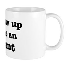 Be An Accountant Small Mug