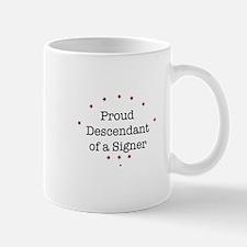 Proud Signer Descendant Mug