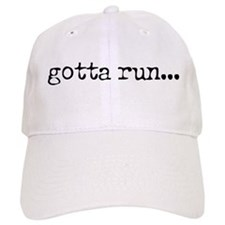 gotta run Baseball Cap