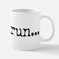 gotta run Mug