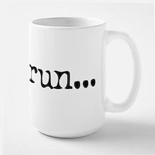gotta run Ceramic Mugs