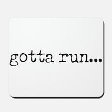gotta run Mousepad