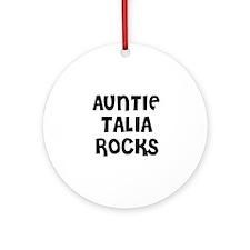 AUNTIE TALIA ROCKS Ornament (Round)