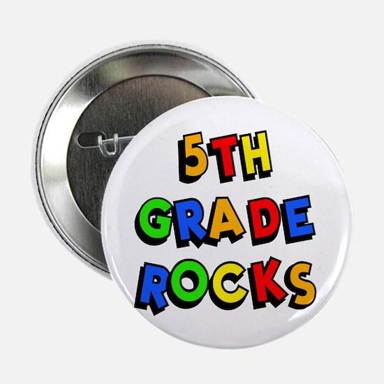 """5th Grade Rocks 2.25"""" Button"""