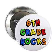 "6th Grade Rocks 2.25"" Button"
