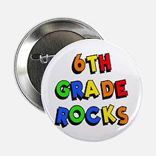 """6th Grade Rocks 2.25"""" Button"""