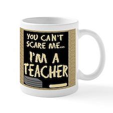 Can't Scare Me Mug