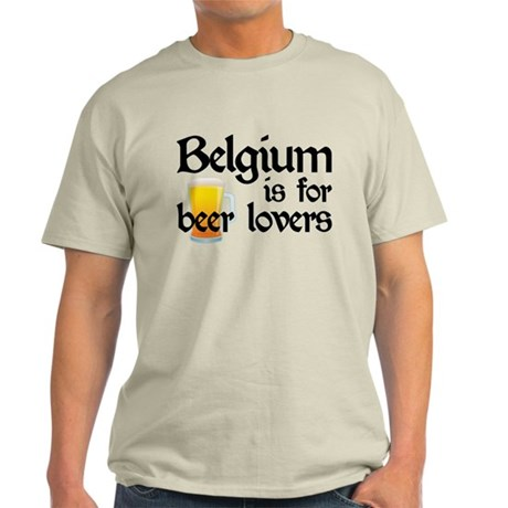Belgium is for Beer Lovers Light T-Shirt