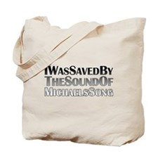 Saved by Michael's Song Tote Bag