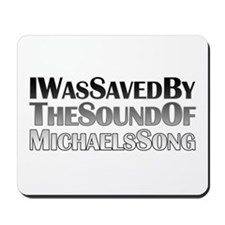 Saved by Michael's Song Mousepad