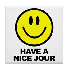 Have a Nice Jour Tile Coaster