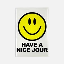 Have a Nice Jour Rectangle Magnet (10 pack)